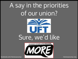 "ALT=""A say in the priorites of our Union? (UFT) Sure, we'd like MORE."""