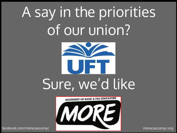 """""""A say in the priorites of our Union? (UFT) Sure, we'd like MORE."""""""