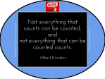 """Not everything that counts can be counted Einstein"""