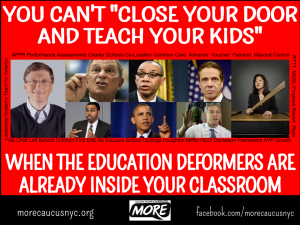 """You can't close your door and teach your kids when the education deformers are already inside your classroom"""