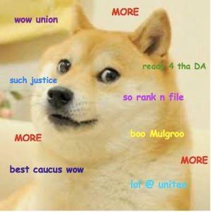 """ wow union so rank n file MORE lol@unitee best caucus wow such justice boo Mulgroo ready 4 tha DA"""