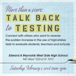 """more than a score:talk back to testing connect with others who want to reverse increase in high stakes tests"""