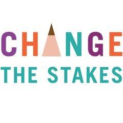 """Change the Stakes"""