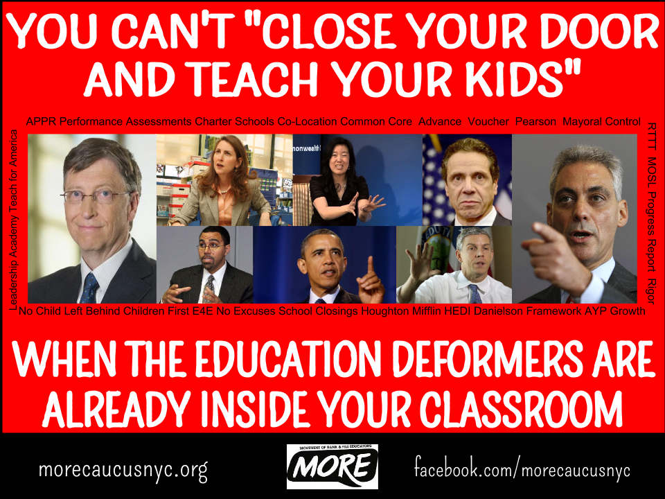 """you can't close your door and teach when the education deformers are already inside your classroom"""