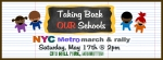 """Taking Back OUR Schools NYC Metro March & Rally"""