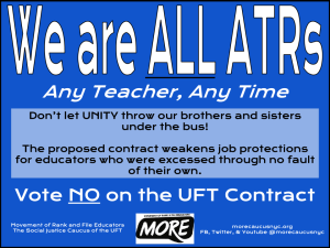 """""""we are ALL ATRs Don't let UNITY throw our brothers and sisters under the bus. vote NO on the UFT contract"""""""