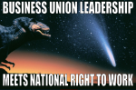 """Business Union Leadership Meets National Right to Work"